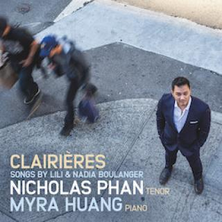 Clairieres - Songs by Lili & Nadia Boulanger - Phan, Nicholas