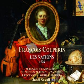 Francois Couperin: Les Nations 1726 - Savall, Jordi / Koopman, Ton / Banchini, Chiara / Smith, Hopkinson