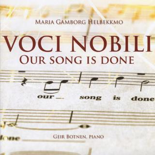 Our Song Is Done - Voci Nobili/Helbekkmo, Maria Gamborg