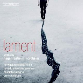 Lament - Works by Hagen, Asheim and Nordheim - The Norwegian Soloists' Choir / Ensemble Allegria / Pedersen, Grete