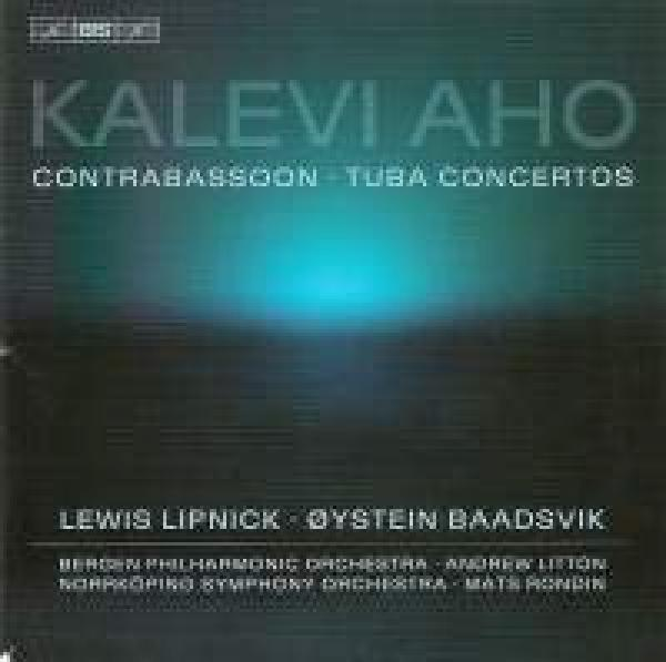 Aho - Tuba and Contrabassoon Concertos <span>-</span> Baadsvik, Øystein (tuba) /Norrköping Symphony Orchestra/Rondin, Mats /Bergen Filharmoniske orkester/Litton, Andrew