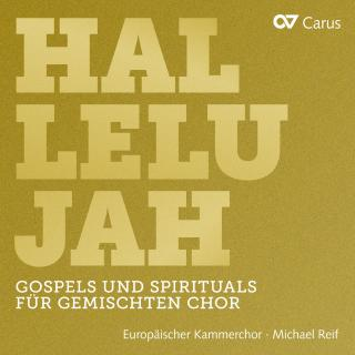 Hallelujah - Gospels & Spirituals for mixed choir - Reif, Michael / Europäischer Kammerchor