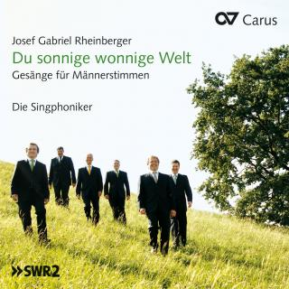 Rheinberger Du Sonnige Wonnige Welt - Works For Male'S Voice - Die Singphoniker