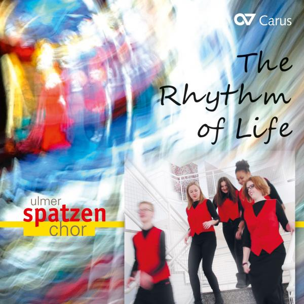 The Rhythm of Life <span>-</span> Ulmer Spatzen Chor