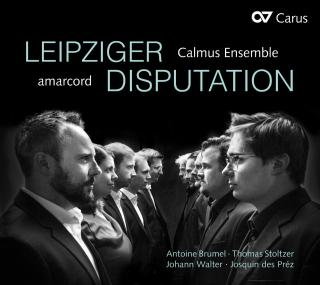 Leipziger Disputation - amarcord / Calmus Ensemble