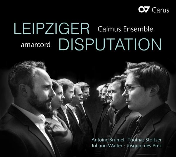 Leipziger Disputation <span>-</span> amarcord / Calmus Ensemble