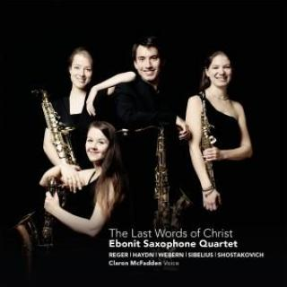 The Last Words of Christ: Ebonit Saxophone Quartet - Ebonit Saxophone Quartet