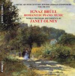 Brüll, Ignaz: Romantic Piano Music - Music Of 19th-Century Jewish German Composers Vol. 1 - Olney, Janet (piano)