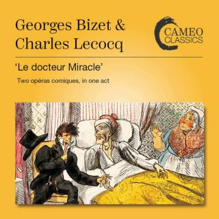 Bizet, Georges & Lecocq, Charles: Le docteur Miracle (two opera comiques, in one act) - Robinson, Stanford