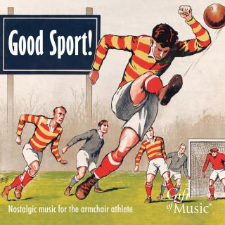 Good Sport! Nostalgic music for the armchair athlete - Various Artists