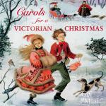 Carols for a Victorian Christmas – Christmas Songs and Music from Victorian England <span>-</span> The Choir of Magdalen College | Fine Art Brass Ensemble | Souter, Martin | Harrogate Choral Society