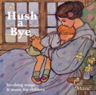 Hush A Bye - Soothing Songs For Children - Diverse