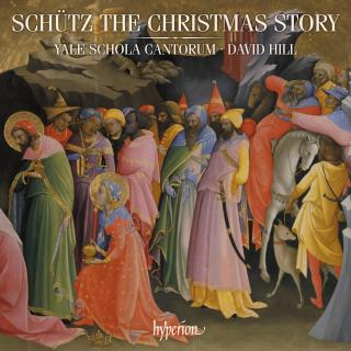 Schütz: The Christmas story & other works - Yale Schola Cantorum / Hill, David