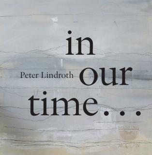 Lindroth, Peter: In Our Time…. - Diverse utøvere