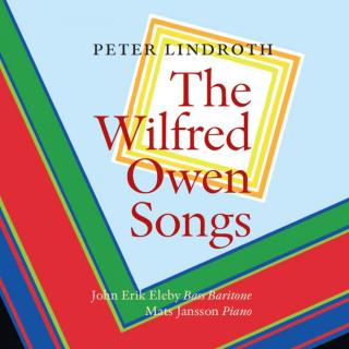 Lindroth, Peter: The Wilfred Owen Songs - Eleby, John Erik (bass-baritone)