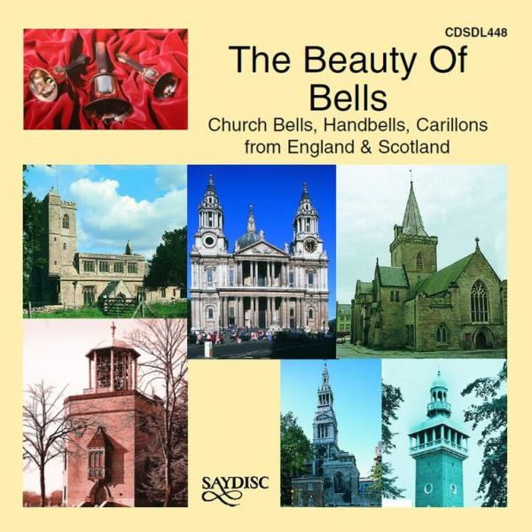 The Beauty Of Bells - Church Bells, Handbells, Carillons from England & Scotland <span>-</span>