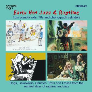 Early Hot Jazz & Ragtime - From Pianola Rolls, 78s & Phonograph Cylinders - Various Artists
