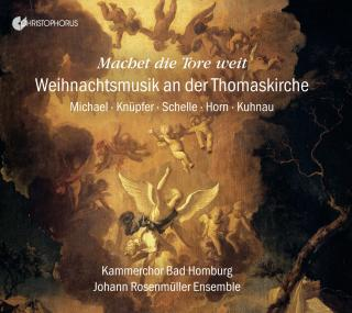 Machet die Tore weit - Christmas Music at the Thomaskirche in Leipzig - Kammerchor Bad Homburg / Johann Rosenmüller Ensemble