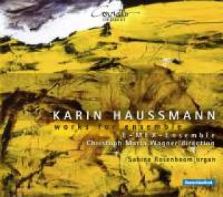 Haussmann, Karin: Works For Ensemble - Wagner, Christoph Maria