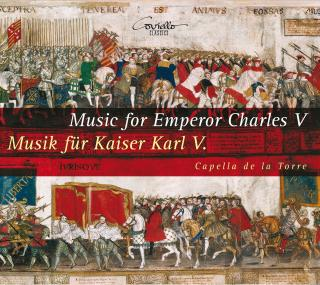 Music for Emperor Charles V - Capella de la Torre