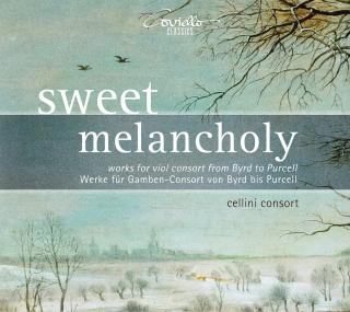 Sweet Melancholy - Works for viol consort from Byrd to Purcell - Cellini Consort