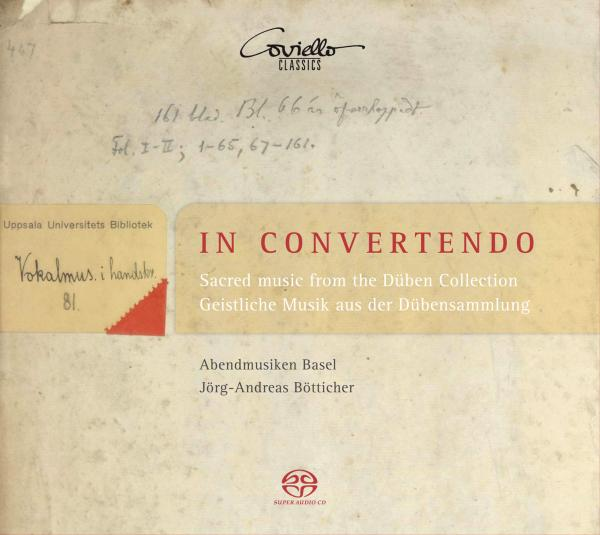 In Convertendo – Sacred music from the Düben Collection <span>-</span> Abendmusiken Basel | Bötticher, Jörg-Andreas