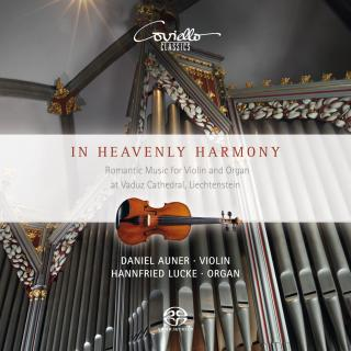 In Heavenly Harmony – Romantic Music for Violin and Organ - Auner, Daniel – violin | Lucke, Hannfried – organ