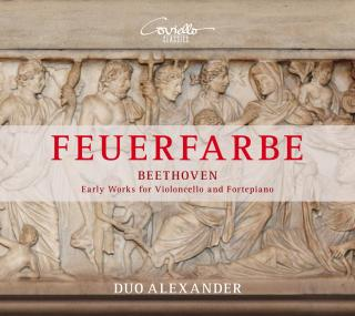 Feuerfarbe - Beethoven: Early Works for Cello & Fortepiano - Duo Alexander