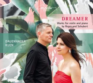 Dreamer - Music for violin & piano by Reger and Schubert