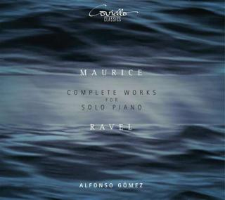 Ravel, Maurice: Complete Works for Solo Piano - Gomez, Alfonso