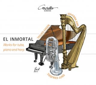 El Inmortal - Works for Tuba, Piano & Harp - Jung, Siegfried (tuba) / Kagen, Yasuko (piano) / Jung, Johanna (harp)