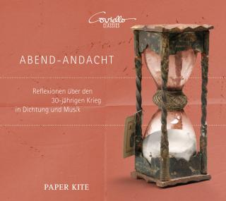 Abend-Andacht - Reflections on the thirty-year war in poetry and music