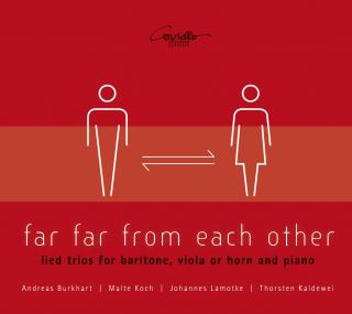 Far Far from each other - Lied trios for baritone, viola or horn and piano