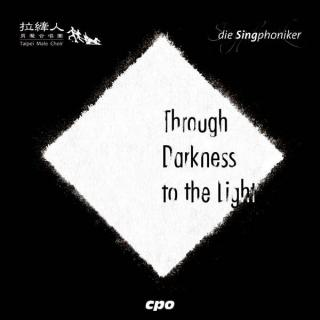 Through Darkness to the Light - Die Singphoniker