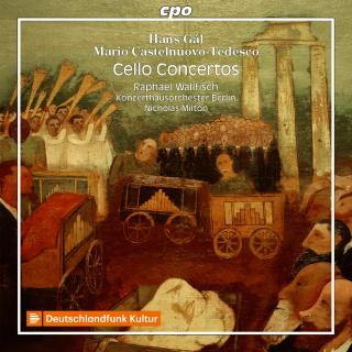 Gal & Castelnuovo-Tedesco - Cello Concertos by Exiled Jewish Composers