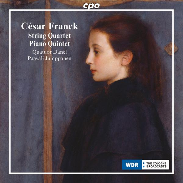 Franck, Cesar: String Quartet in D major; Piano Quintet in F minor <span>-</span> Quatuor Danel | Jumppanen, Paavali - piano