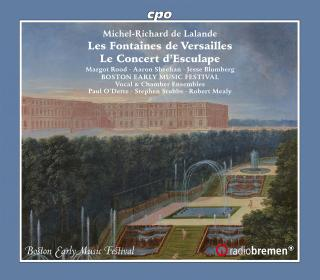 Michael-Richard de Lalande: Les Fontaines de Versailles; Grande Piece en G-Ré-Sol; Le Concert d'Esculape - Boston Early Music Festival Vocal & Chamber Ensembles / O'Dette, Paul / Stubbs, Stephen