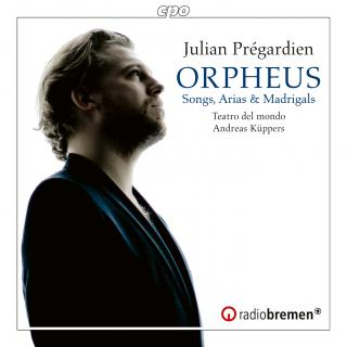ORPHEUS - Songs, Arias & Madrigals from the 17th century - Pregardien, Julian - tenor