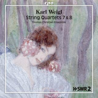 Weigl, Karl: String Quartets 7 & 8 - Thomas Christian Ensemble