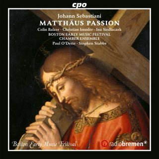 Sebastiani, Johann: St. Matthew Passion - Boston Early Music Festival Chamber Ensemble | O'Dette, Paul & Stubbs, Stephen