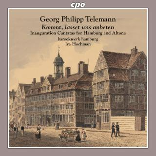Telemann, Georg Philipp: Inauguration Cantatas for Hamburg & Altona - Barockwerk Hamburg
