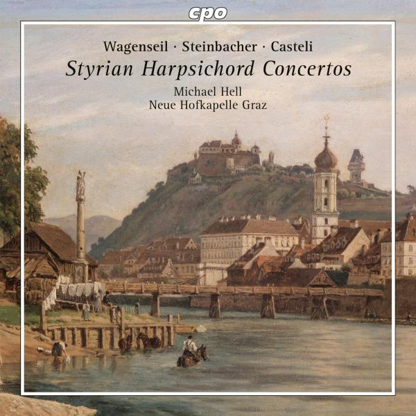 Styrian Harpsichord Concertos: Austrian Harpsichord Concertos from the 18th century <span>-</span> Hell, Michael (harpsichord)