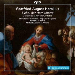 Homilius, Gottfried: Advent & Christmas Cantatas - Kölner Akademie