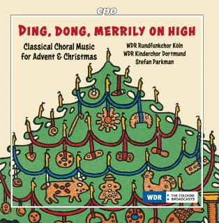 Ding, dong, merrily on high - Classical Choral Music for Advent & Christmas - WDR Rundfunkchor / WDR Kinderchor Dortmund / Parkman, Stefan