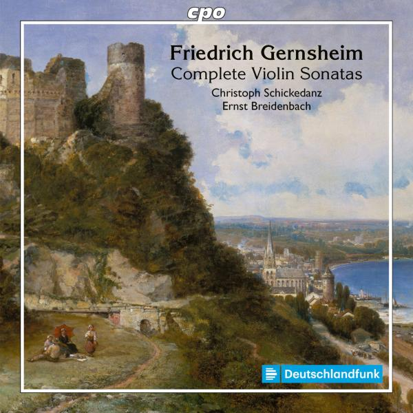Gernsheim, Friedrich: The Works for Violin & Piano <span>-</span> Schickedanz, Christoph (violin) / Breidenbach, Ernst (piano)