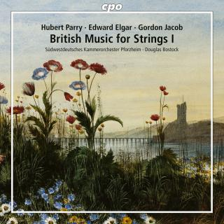 British Music for Strings I: Parry / Elgar / Jacob - Südwestdeutsches Kammerorchester Pforzheim / Bostock, Douglas