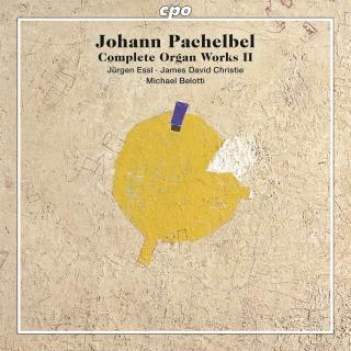 Pachelbel, Johann Christoph: Complete Organ Works II - Essl, Jürgen / Belotti, Michael / Christie, James David
