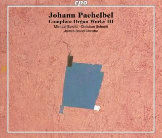 Pachelbel, Johann Cristoph: Complete Organ Works Vol. 3 - Belotti, Michael / Schmitt, Christian / Christie, James David