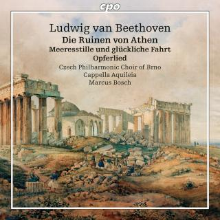 Beethoven: Music for the Theatre V-1: Ruinen von Ahen - Cappella Aquileia / Bosch, Marcus