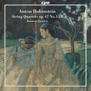 Rubinstein, Anton: String Quartets op. 47,2 in E minor & op. 47,3 in D minor - Reinhold Quartett